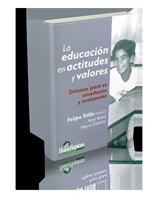 La educación en actitudes y valores: dilemas para su enseñanza y evaluación