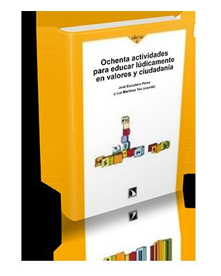 Ochenta actividades para educar lúdicamente en valores y ciudadanía