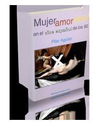 Mujer, amor y sexo en el cine español de los 90
